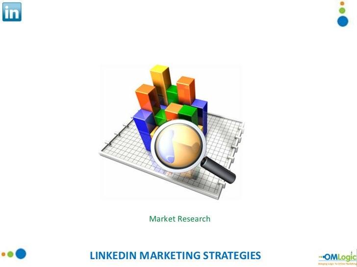LINKEDIN MARKETING STRATEGIES Market Research