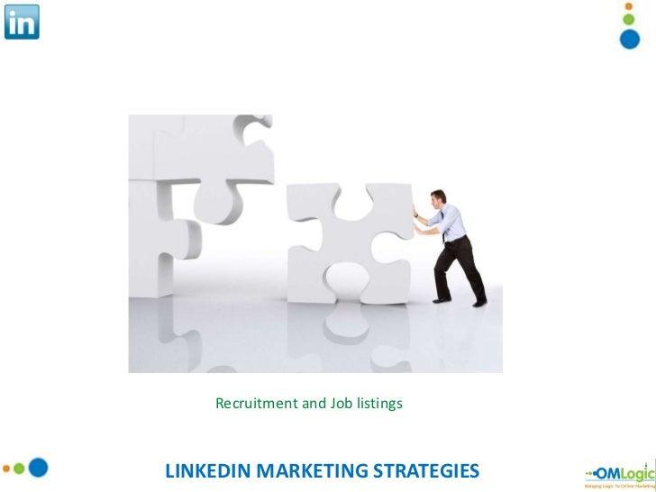LINKEDIN MARKETING STRATEGIES Recruitment and Job listings