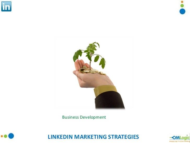 LINKEDIN MARKETING STRATEGIES Business Development