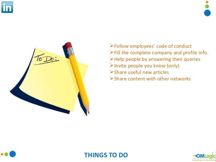 THINGS TO DO <ul><li>Follow employees' code of conduct </li></ul><ul><li>Fill the complete company and profile info. </li>...