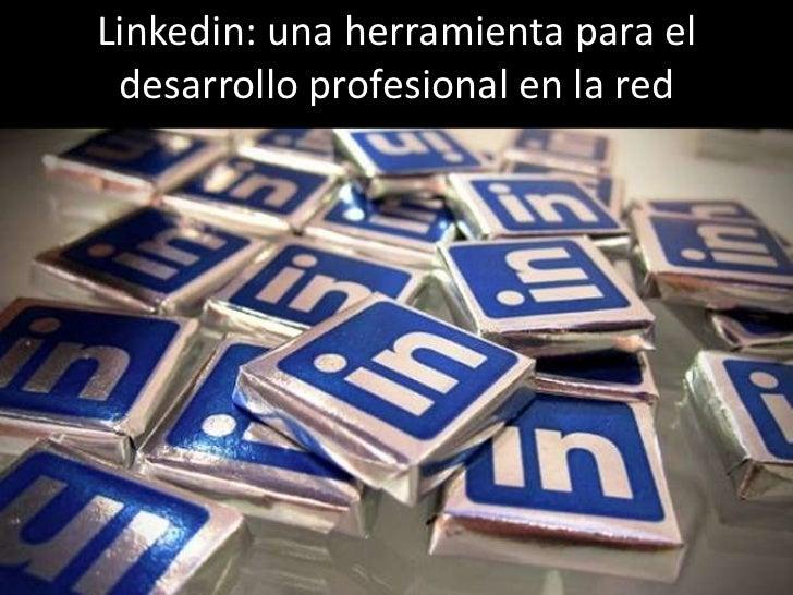 Linkedin: una herramienta para el desarrollo profesional en la red<br />