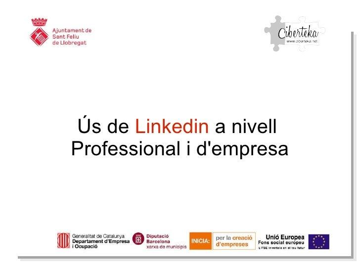 Ús  de  Linkedin  a  nivell   Professional i  d'empresa