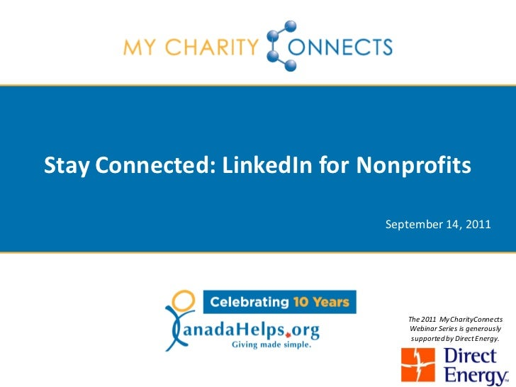 Stay Connected: LinkedIn for Nonprofits                               September 14, 2011                                  ...