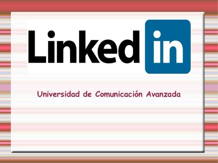 LinkedInUniversidad de Comunicación Avanzada