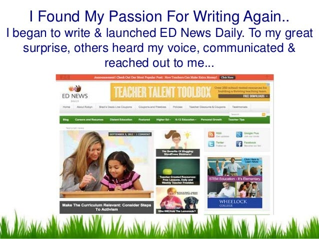 I Found My Passion For Writing Again..I began to write & launched ED News Daily. To my great    surprise, others heard my ...