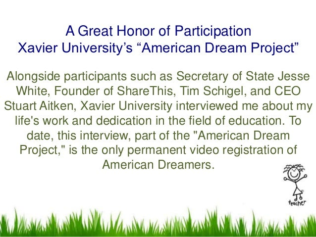 """A Great Honor of Participation  Xavier University's """"American Dream Project""""Alongside participants such as Secretary of St..."""