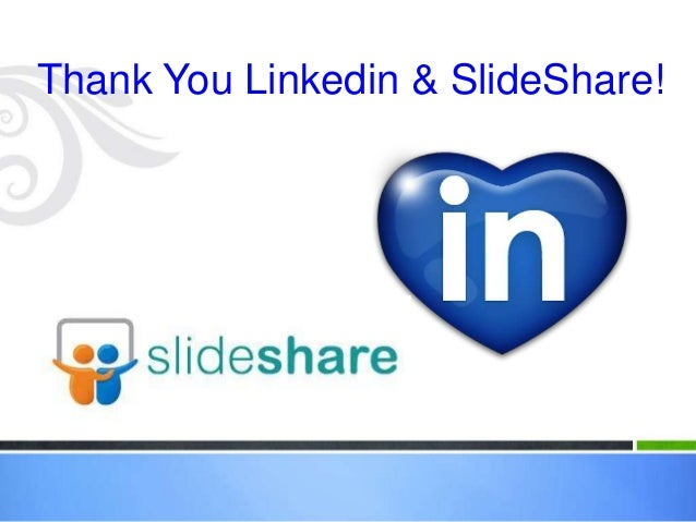 Thank You Linkedin & SlideShare!