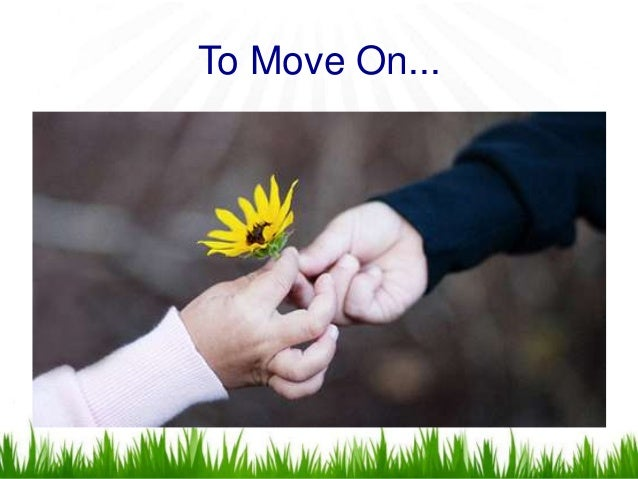 To Move On...