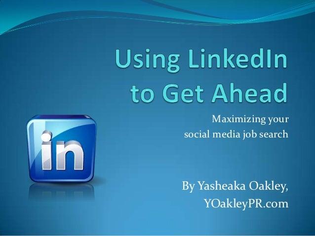Maximizing yoursocial media job searchBy Yasheaka Oakley,    YOakleyPR.com