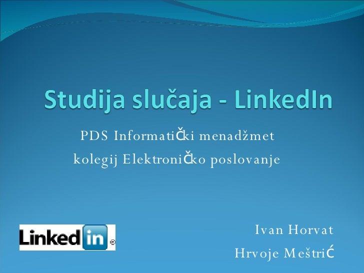 PDS Informatički menadžmet kolegij Elektroničko poslovanje Ivan Horvat Hrvoje Meštrić