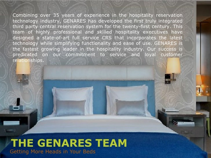 THE GENARES TEAM <ul><li>Getting More Heads in Your Beds </li></ul>Combining over 35 years of experience in the hospitalit...