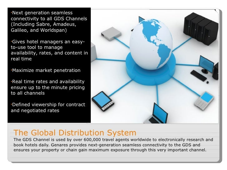 The Global Distribution System The GDS Channel is used by over 600,000 travel agents worldwide to electronically research ...