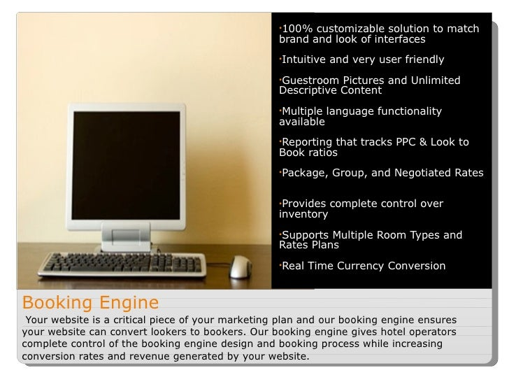 Booking Engine   Your website is a critical piece of your marketing plan and our booking engine ensures your website can c...