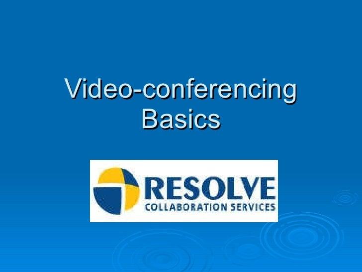 Video-conferencing Basics
