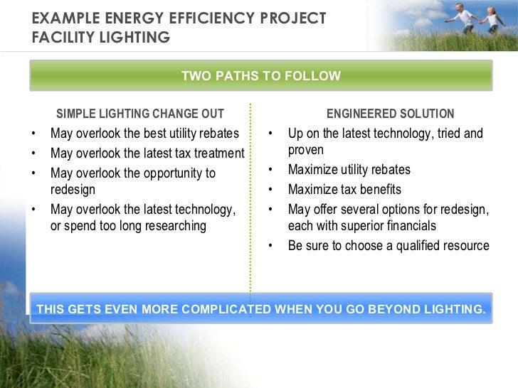 EXAMPLE ENERGY EFFICIENCY PROJECT FACILITY LIGHTING <ul><li>SIMPLE LIGHTING CHANGE OUT </li></ul><ul><li>May overlook the ...