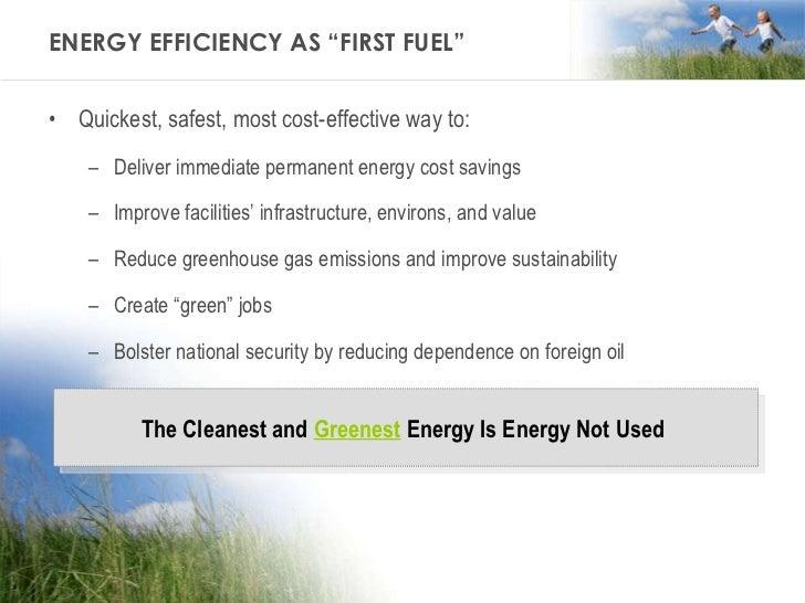 "ENERGY EFFICIENCY AS ""FIRST FUEL"" <ul><li>Quickest, safest, most cost-effective way to: </li></ul><ul><ul><li>Deliver imme..."