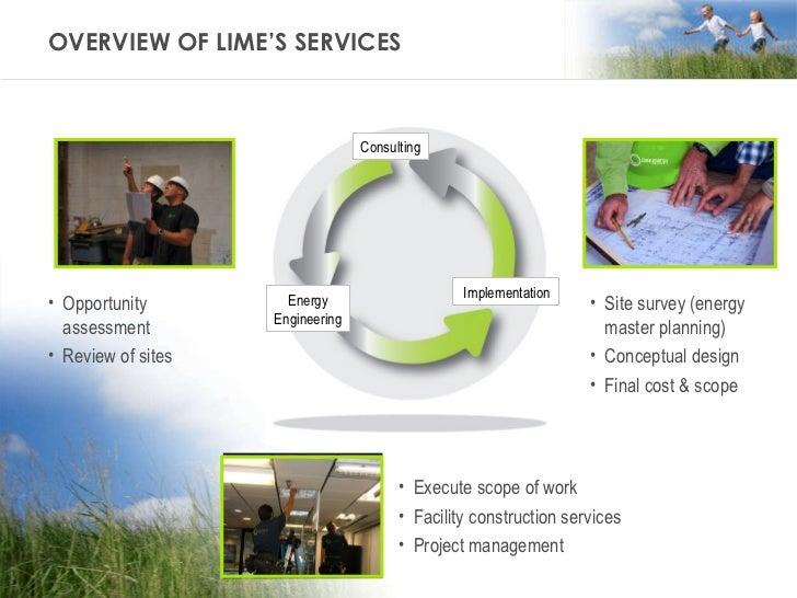 OVERVIEW OF LIME'S SERVICES <ul><li>Execute scope of work </li></ul><ul><li>Facility construction services </li></ul><ul><...