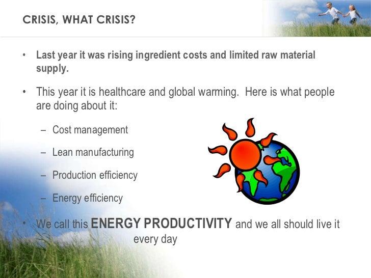 CRISIS, WHAT CRISIS? <ul><li>Last year it was rising ingredient costs and limited raw material supply. </li></ul><ul><li>T...