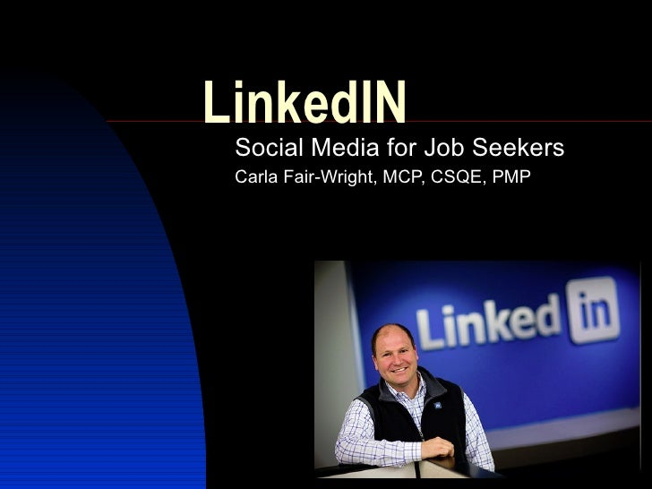 LinkedIN Social Media for Job Seekers Carla Fair-Wright, MCP, CSQE, PMP