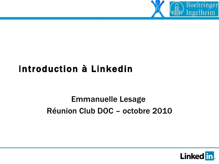 Introduction à Linkedin Emmanuelle Lesage  Réunion Club DOC – octobre 2010