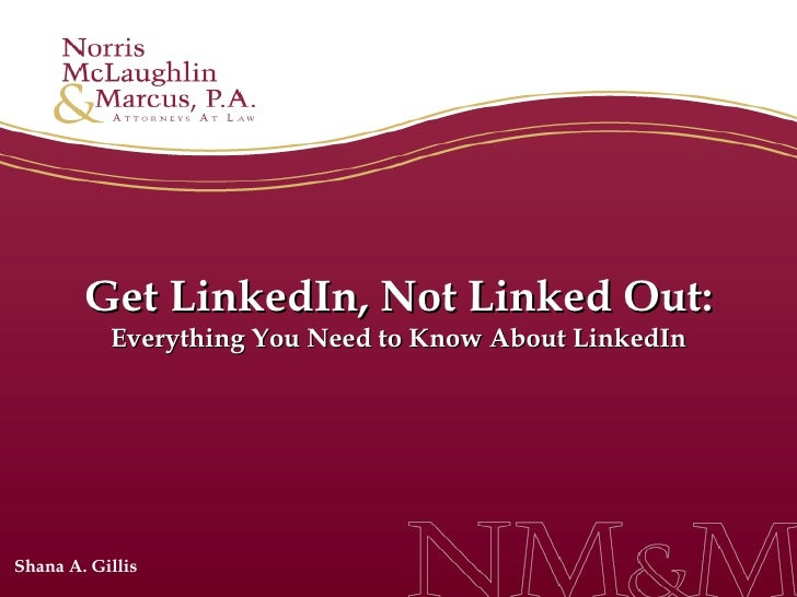 Get LinkedIn, Not Linked Out: Everything You Need to Know About LinkedIn Shana A. Gillis