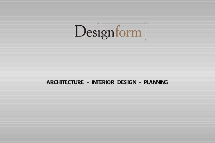 ARCHITECTURE  -  INTERIOR  DESIGN  -  PLANNING