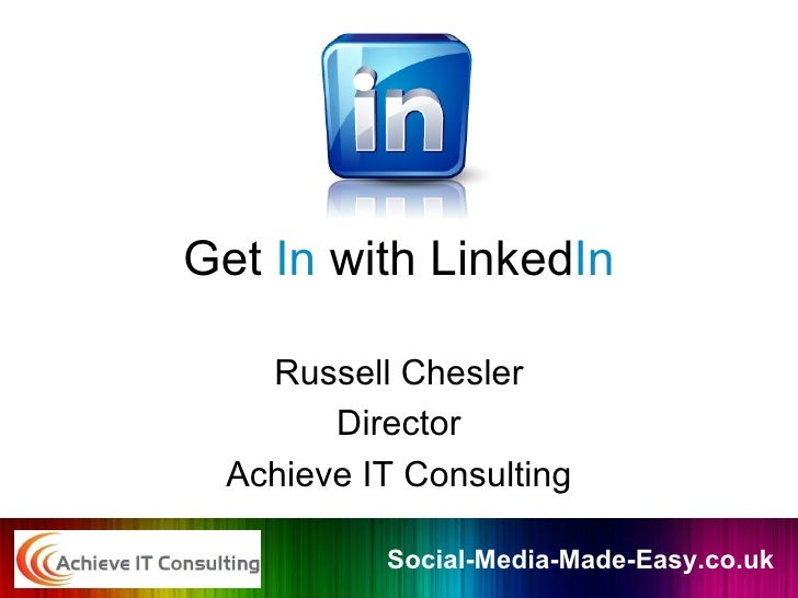 Get  In  with Linked In Russell Chesler Director Achieve IT Consulting