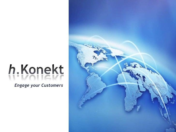h.Konekt<br />Engage your Customers<br />