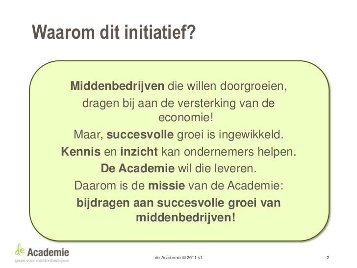 Wat is de Academie? Opleidings- en onderzoeksprogramma voor  ondernemers van middelgrote bedrijven met de  ambitie om doo...