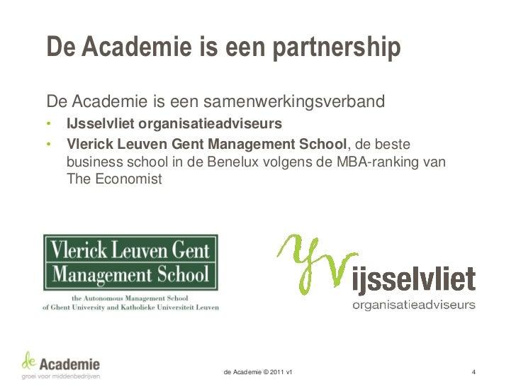 Voor wie is de Academie?Voor ondernemers en (mede) eigenaren Van middenbedrijven die een historie van succesvolle  contin...