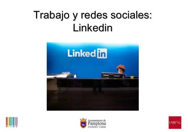 Trabajo y redes sociales: Linkedin