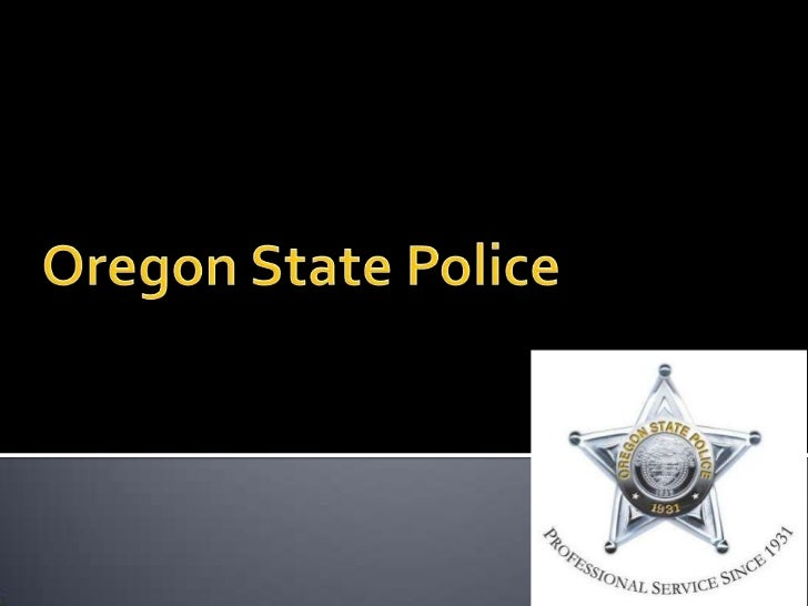    Introduction to Oregon State Police   The Organizational Change initiative   Destabilizing Forces   Data Sources an...
