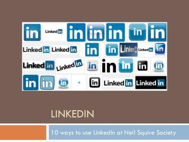 LINKEDIN 10 ways to use LinkedIn at Neil Squire Society