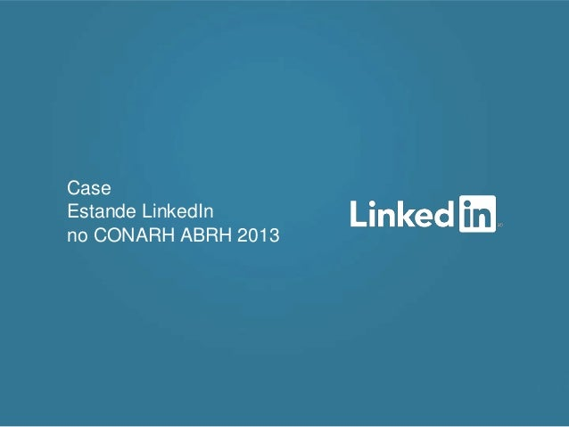 Case Estande LinkedIn no CONARH ABRH 2013