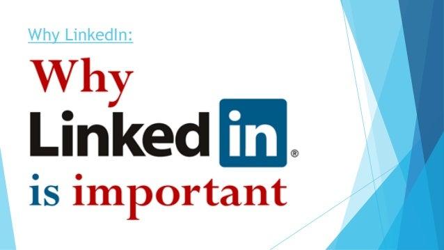 Why LinkedIn: