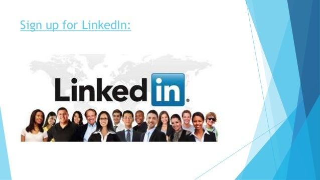 Sign up for LinkedIn: