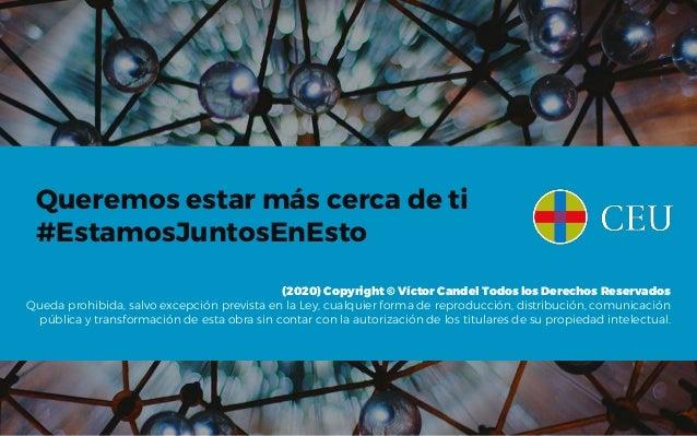 (2020) Copyright © Víctor Candel Todos los Derechos Reservados Queda prohibida, salvo excepción prevista en la Ley, cualqu...