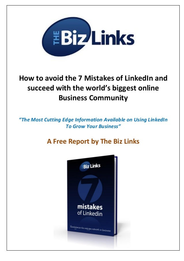 """How to avoid the 7 Mistakes of LinkedIn and  succeed with the world's biggest online           Business Community""""The Most..."""