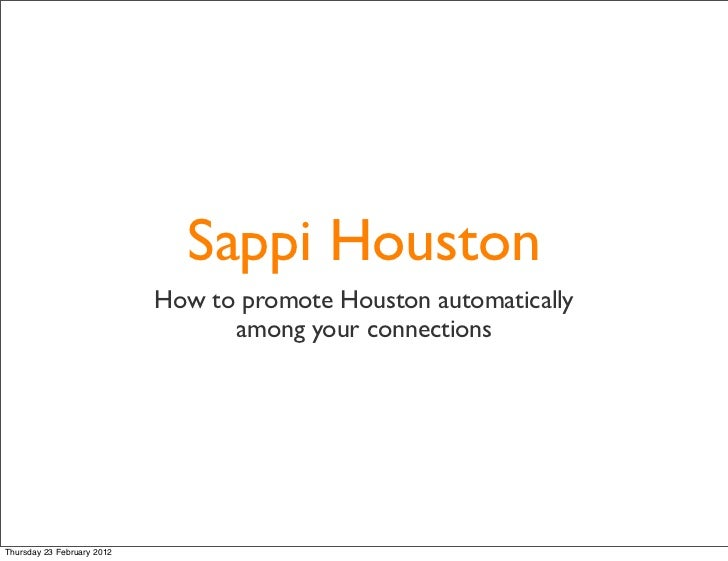Sappi Houston                            How to promote Houston automatically                                  among your ...