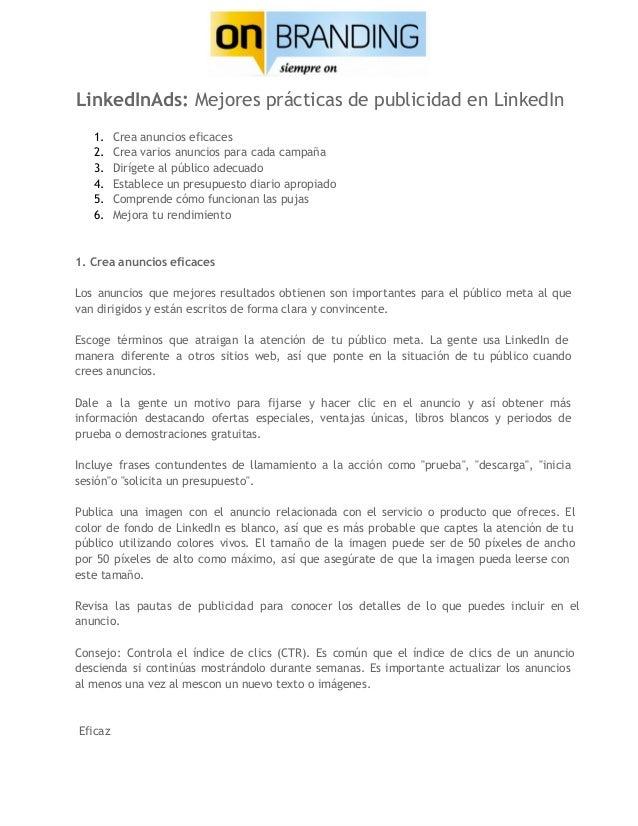 LinkedInAds: Mejores prácticas de publicidad en LinkedIn 1. 2. 3. 4. 5. 6.  Crea anuncios eficaces Crea varios anuncios pa...