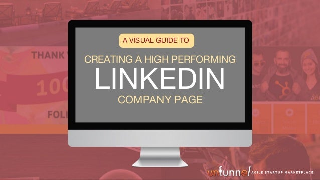 A VISUAL GUIDE TO CREATING A HIGH PERFORMING COMPANY PAGE LINKEDIN