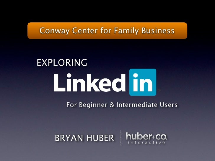 Conway Center for Family Business    EXPLORING          For Beginner & Intermediate Users        BRYAN HUBER