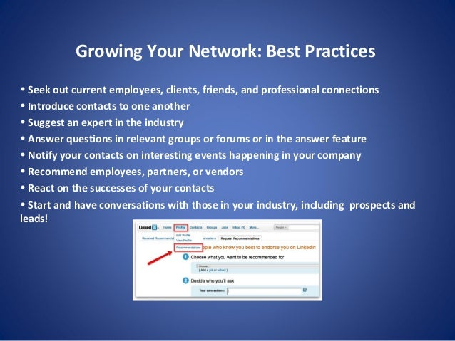 Growing Your Network: Best Practices • Seek out current employees, clients, friends, and professional connections • Introd...