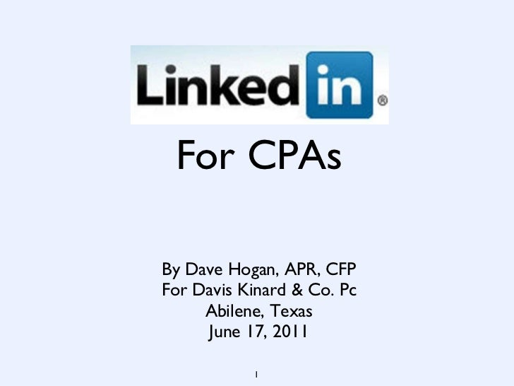 For CPAs <ul><li>By Dave Hogan, APR, CFP </li></ul><ul><li>For Davis Kinard & Co. Pc </li></ul><ul><li>Abilene, Texas </li...