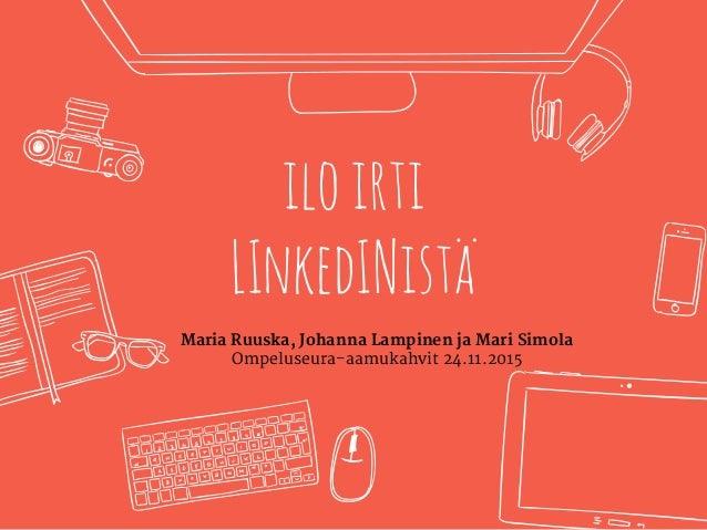 iloirti LInkedINistä Maria Ruuska, Johanna Lampinen ja Mari Simola Ompeluseura-aamukahvit 24.11.2015