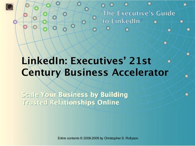 LinkedIn: Executives' 21st Century Business Accelerator Scale Your Business by Building Trusted Relationships Online  Enti...