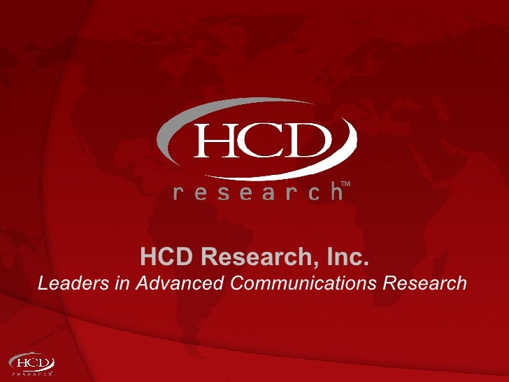 HCD Research, Inc. Leaders in Advanced Communications Research
