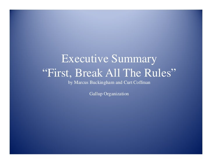 """Executive Summary """"First, Break All The Rules""""      by Marcus Buckingham and Curt Coffman                Gallup Organizati..."""