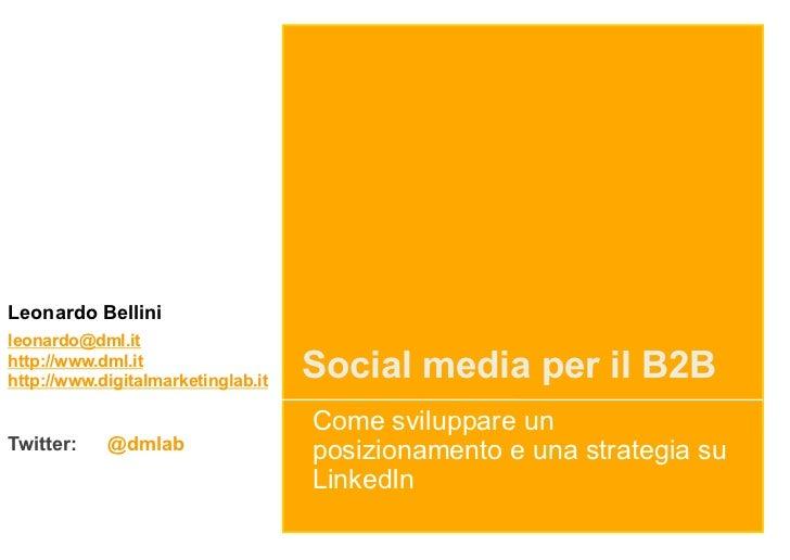 Leonardo Bellinileonardo@dml.ithttp://www.dml.ithttp://www.digitalmarketinglab.it                                    Socia...
