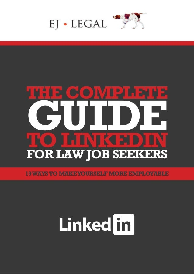 THE COMPLETE GUIDETO LINKEDIN FOR LAW JOB SEEKERS 19WAYSTO MAKEYOURSELF MORE EMPLOYABLE